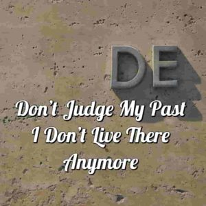 don't judge my past quotes